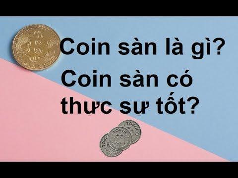 Kiến thức Bitcoin 5: Coin Sàn là gì? Coin Sàn có thực sự tốt không? Có nên mua coin sàn