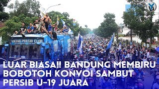 Download Video LUAR BIASA!! BANDUNG MEMBIRU, BOBOTOH KONVOI SAMBUT PERSIB U-19 JUARA MP3 3GP MP4