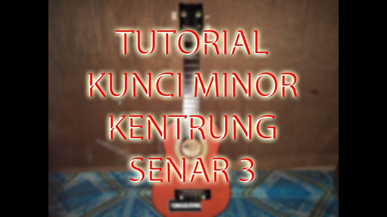 Tutorial Kunci Minor Kentrung Senar 3 Sangat Mudah - YouTube