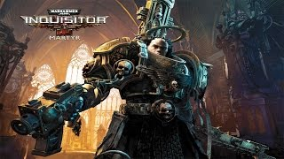 Warhammer 40K : Inquisitor - Martyr. Трейлер (Русская озвучка)