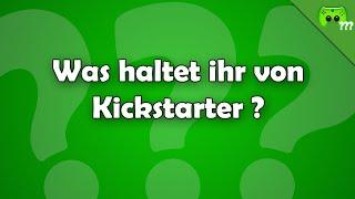 Was haltet ihr von Kickstarter ? - Frag PietSmiet ?!