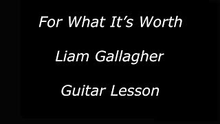 How To Play - For What It's Worth by Liam Gallagher