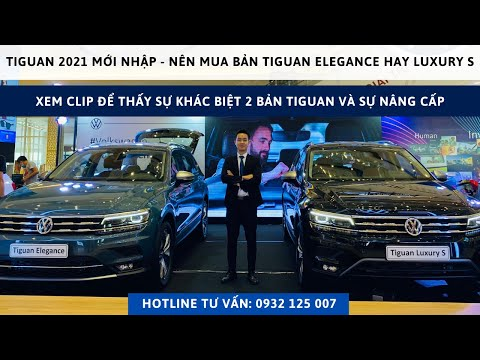 VW Tiguan Allspace 2021 nhập về 2 phiên bản: Sự khác nhau giữa Tiguan Elegance và Tiguan Luxury S ?
