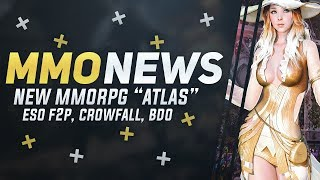 "MMORPG News: New Upcoming MMORPG ""Atlas"", ESO Free to Play, Crowfall Alpha, BDO New Class"