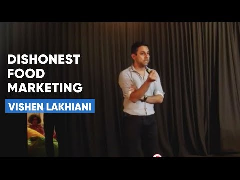 Vishen on Dishonest Food Marketing