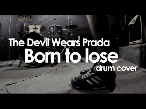 The Devil Wears Prada - Born To Lose (drum cover)