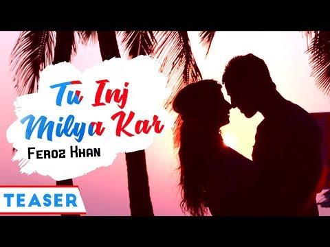 TU ING MILYA KAR || Feroz Khan || Vvanjhali Records || Latest Punjabi Songs 2017