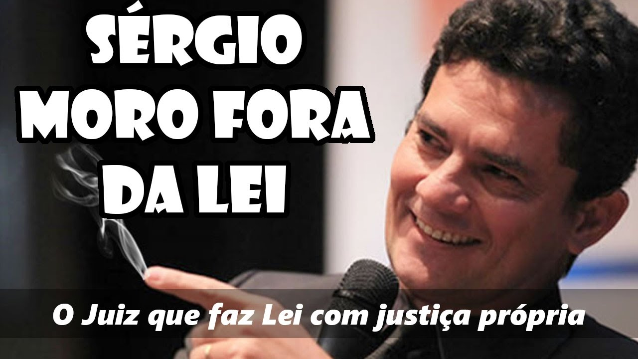 Resultado de imagem para Sérgio Moro: o juiz fora da lei! Descrição: Resultado de imagem para Sérgio Moro, o juiz fora da lei!