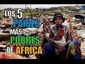 LOS 5 PAÍSES MÁS POBRES DE ÁFRICA - YouTube