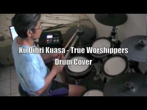 Ku Dibri Kuasa - True Worshippers, Drum Cover