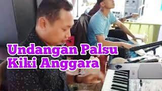 🔴UNDANGAN PALSU (Caca Handika Cipt: Anugrah) Kiki Anggara
