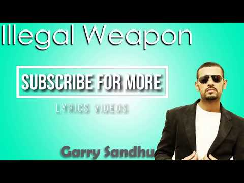 Illegal Weapon song LyricsGarry Sandhu ft Jasmine sandlas