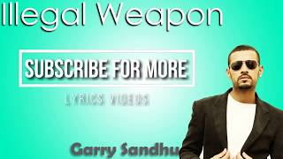 Illegal Weapon song Garry Sandhu ft Jasmine sandlas