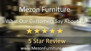 Mezon Furniture Pointe-Claire - Montreal  Excellent  5 Star Review by Jennifer S.