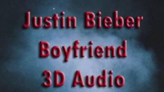 Justin Bieber - Boyfriend [3D audio]