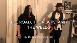 The Road, the Rocks, and the Weeds