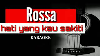 Rossa - Hati Yang Kau Sakiti | Karaoke Akustik