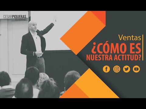 ¿Cómo Es Nuestra Actitud? | Ventas | César Piqueras