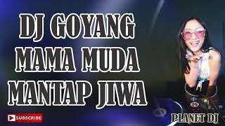 Download lagu DJ GOYANG MAMA MUDA MANTAP JIWA