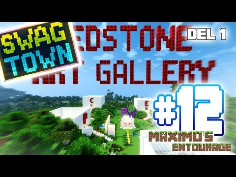 "SWAG TOWN Ep 12 - ""Redstone Art Gallery"" Del 1"