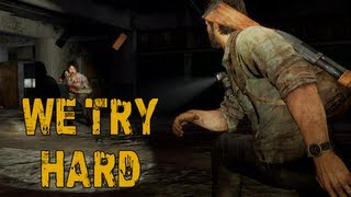 WE TRY HARD (The Last of Us w/ Goldy, Gassy, & Diction) #16