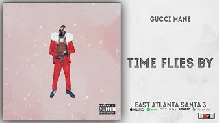 Gambar cover Gucci Mane - Time Flies By (East Atlanta Santa 3)