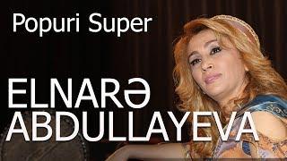 Elnarə Abdullayeva Popuri Super Toy Mahnıları 2017