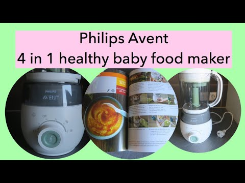 Philips Avent 4-in-1 Healthy Baby Food Maker/ Review