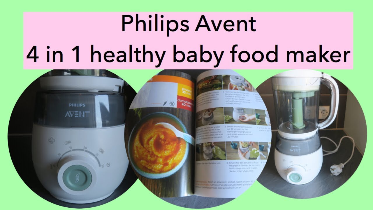 Philips Avent 4 In 1 Healthy Baby Food Maker Review Youtube