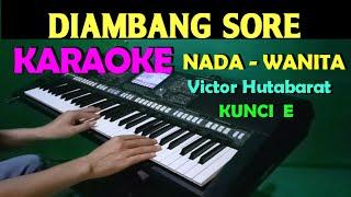 DIAMBANG SORE - KARAOKE NADA CEWEK / WANITA || LIRIK, HD