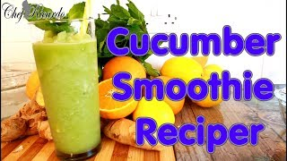 Cucumber Smoothie Recipe For Summer Very Nice One | Recipes By Chef Ricardo