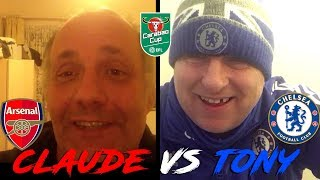 Claude From Arsenal Fan TV vs Tony Chelsea SW6 | ARSENAL VS CHELSEA CARABAO CUP 2ND LEG PREVIEW!