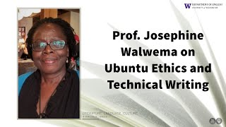 Prof. Josephine Walwema on Ubuntu Ethics and Technical Writing