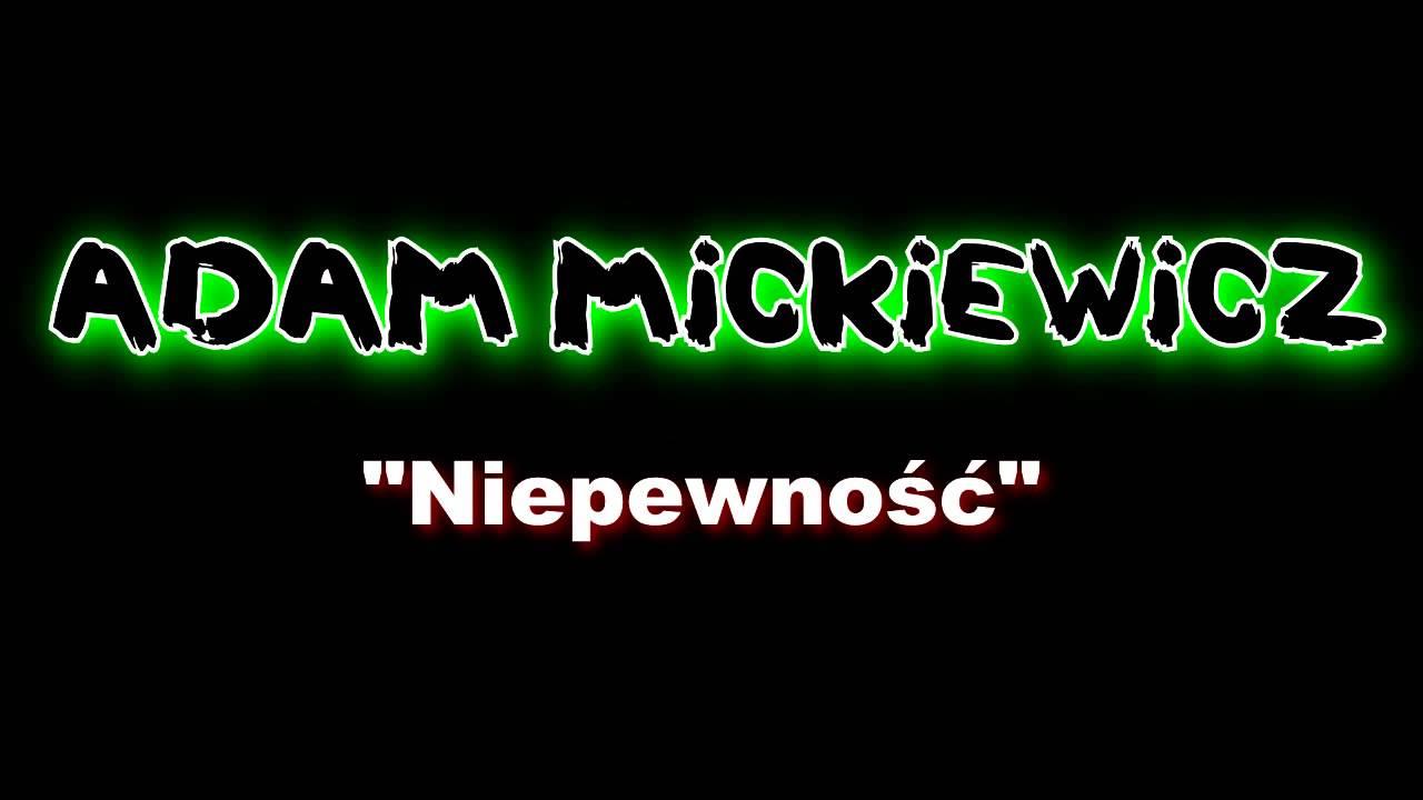 Adam Mickiewicz Niepewność Youtube