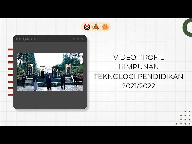 Profil Himpunan Teknologi Pendidikan UPI Periode 2021/2022