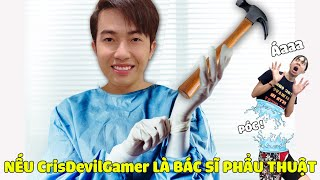 IF CrisDevilGamer IS A SURGERY DOCTOR