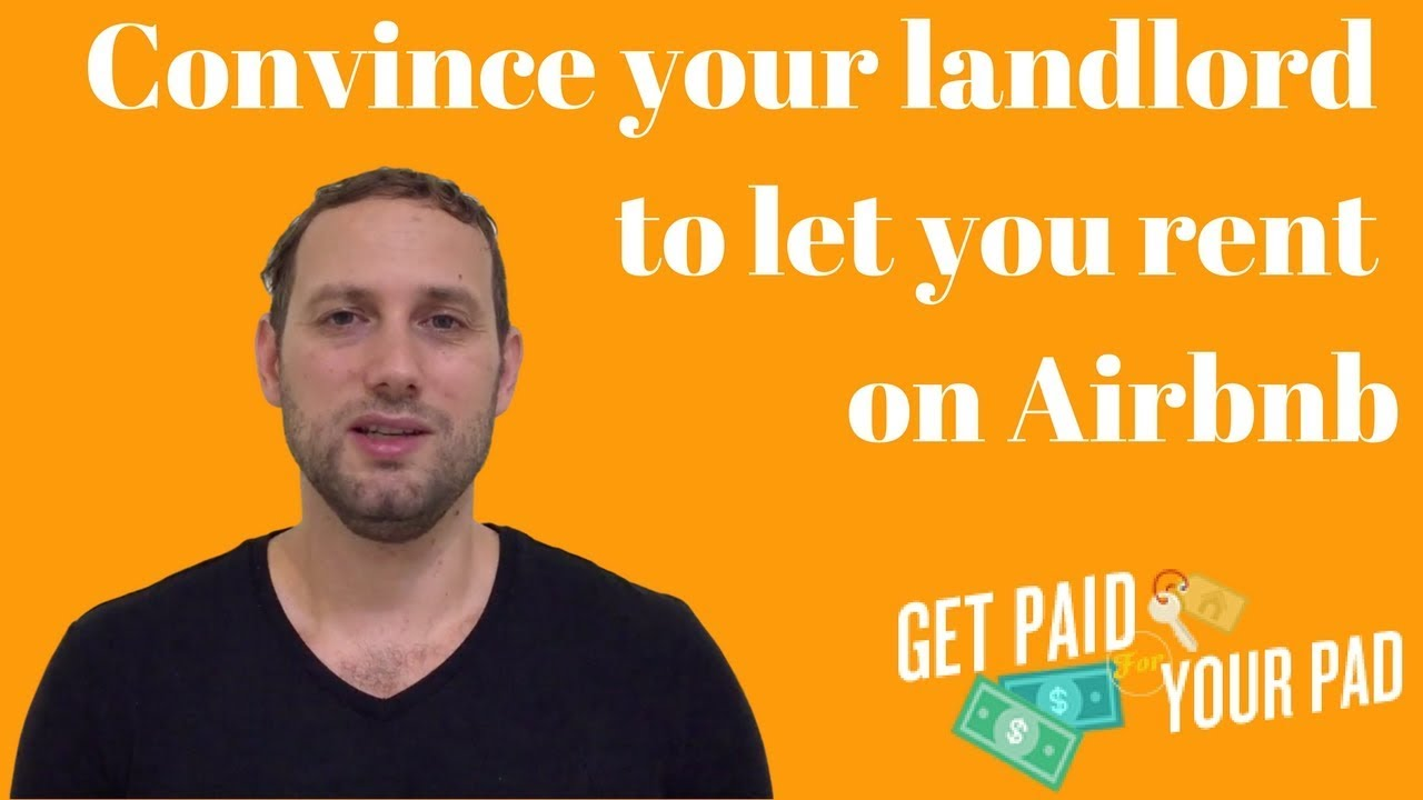 Convince Your Landlord to Allow You to Rent on Airbnb
