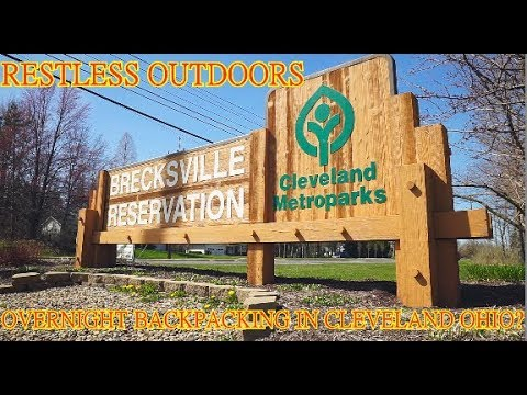 Overnight Backpacking In Cleveland Ohio?  YOU BETTER BELIEVE IT! BRECKSVILLE RESERVATION!