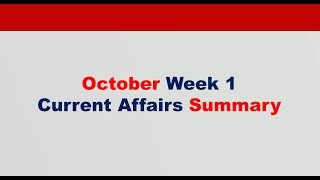 October Week 1 Current Affairs Summary
