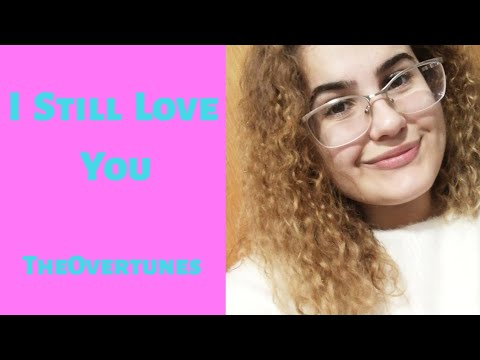 I Still Love You - TheOvertunes - Cover By Jeanette London