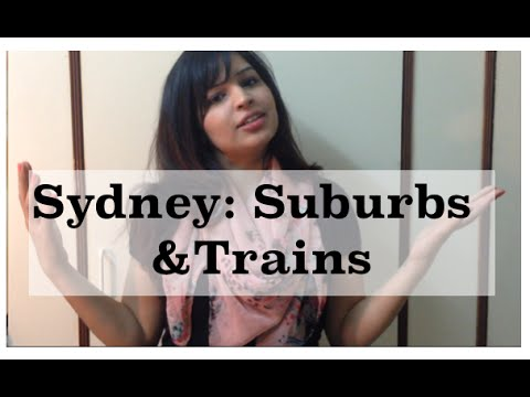 How to | Move to Australia | Live in Sydney: suburbs and Trains
