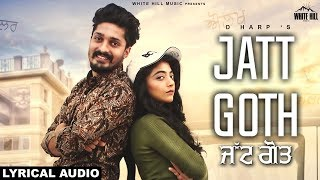 Jatt Goth (Lyrical Audio) D Harp | New Punjabi Song 2018 | White Hill Music