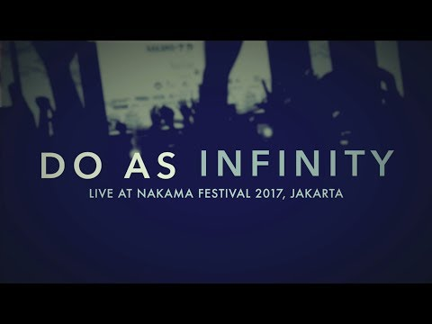 Do As Infinity Live at Nakama Festival 2017 | Ecopark Ancol