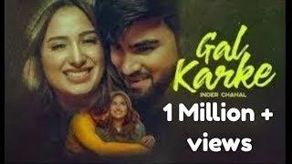 Gal Karke (Official ) Inder Chahal | Babbu | Rajat Nagpal | New Song 2019 | World Of MUSIC