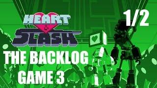 Heart&Slash 1/2:The Backlog Game 3