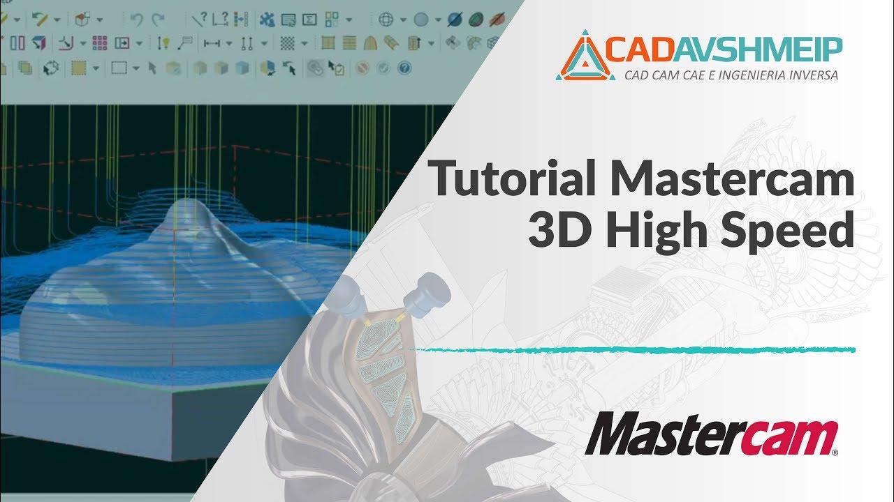 tutorial mastercam 3d high speed youtube rh youtube com
