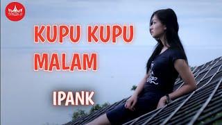 IPANK - Kupu Kupu Malam (Official Music Video) Album Slow Rock