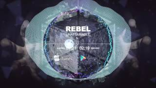 Repeat youtube video Rebel feat Puck Cyson - Unattainable (Radio Edit)