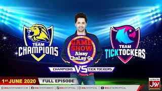 Game Show Aisay Chalay Ga League Season 2 | 1st June 2020 | Champions Vs TickTockers