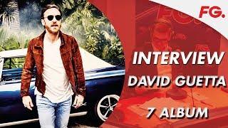 Interview de DAVID GUETTA | Son nouvel album 7